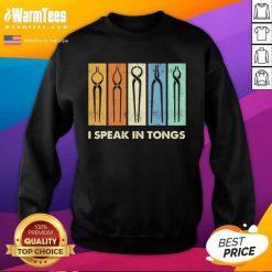 Awesome I Speak Tongs Vintage Great 5 Sweatshirt