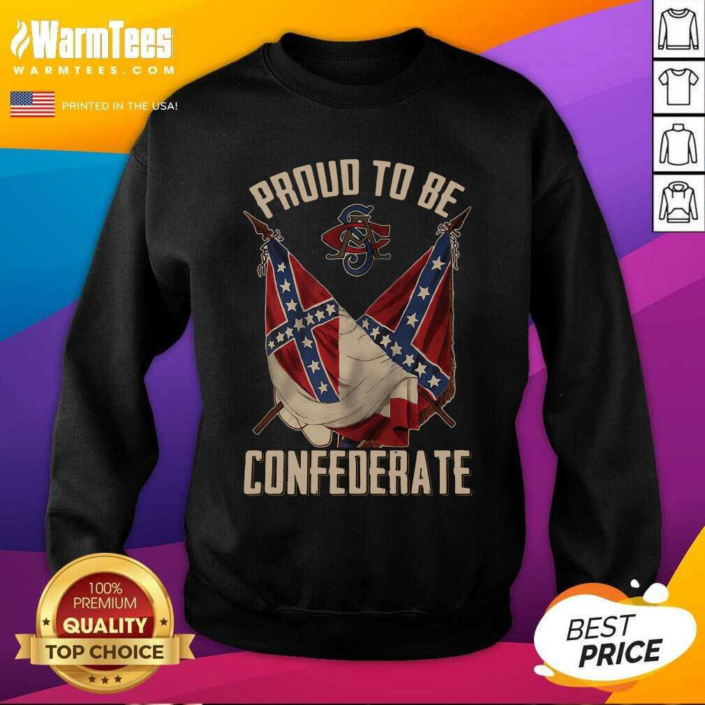 Proud To Be Confederate SweatShirt