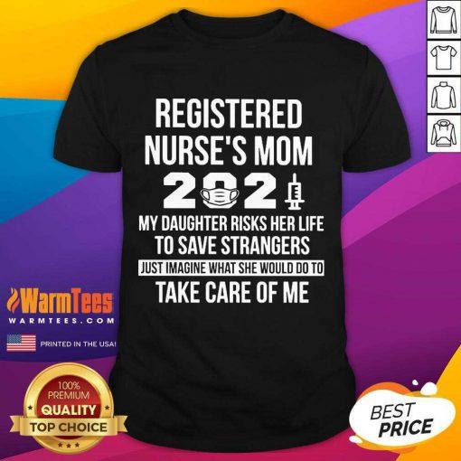 Awesome Registered Nurse Mom 2021 Care Shirt