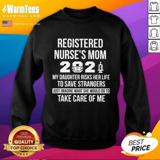 Awesome Registered Nurse Mom 2021 Care Sweatshirt