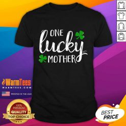 St Patricks Day One Lucky Mother Shirt