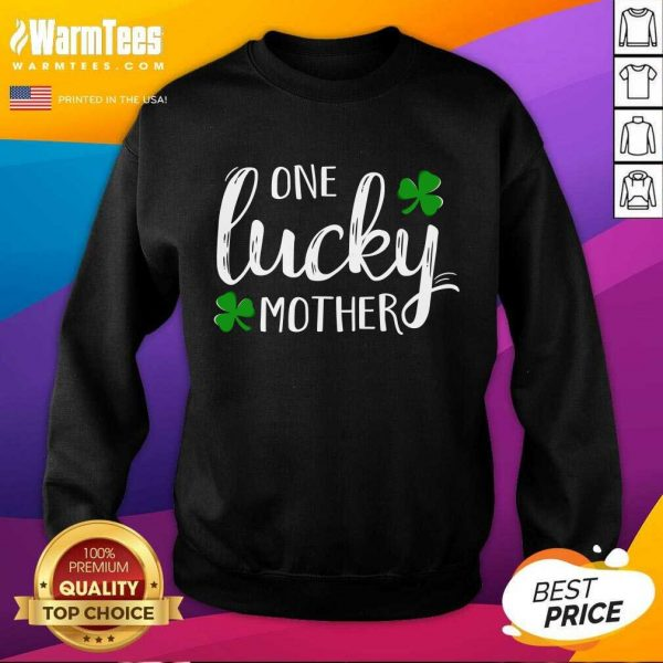 St Patricks Day One Lucky Mother SweatShirt