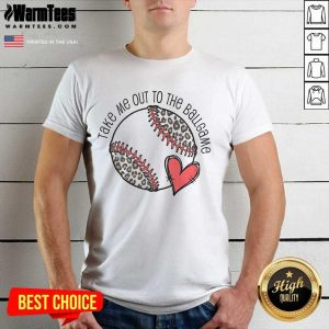 Awesome Take Me Out To The Ball Game Shirt