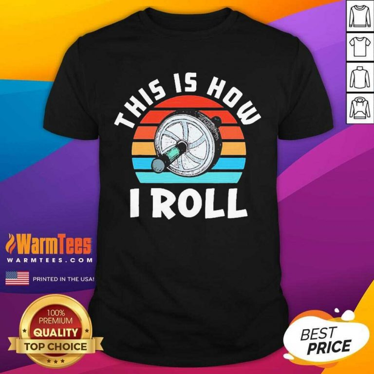This Is How I Roll Vintage Shirt