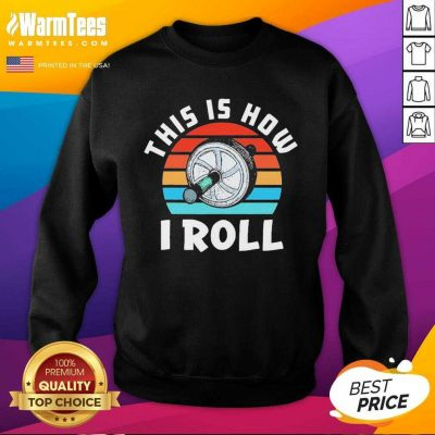 This Is How I Roll Vintage SweatShirt