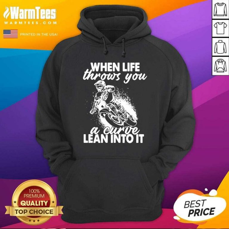 When Life Throws You A Curve Lean Into It Hoodie