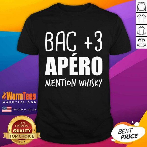 Fantastic Bac 3 Apéro Mention Whisky Shirt