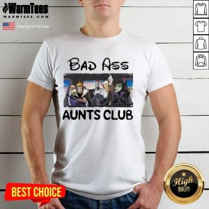 Fantastic Bad Ass Aunts Clubs Disney Shirt