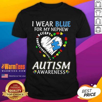 Fantastic Blue Autism Nephews Awareness Shirt