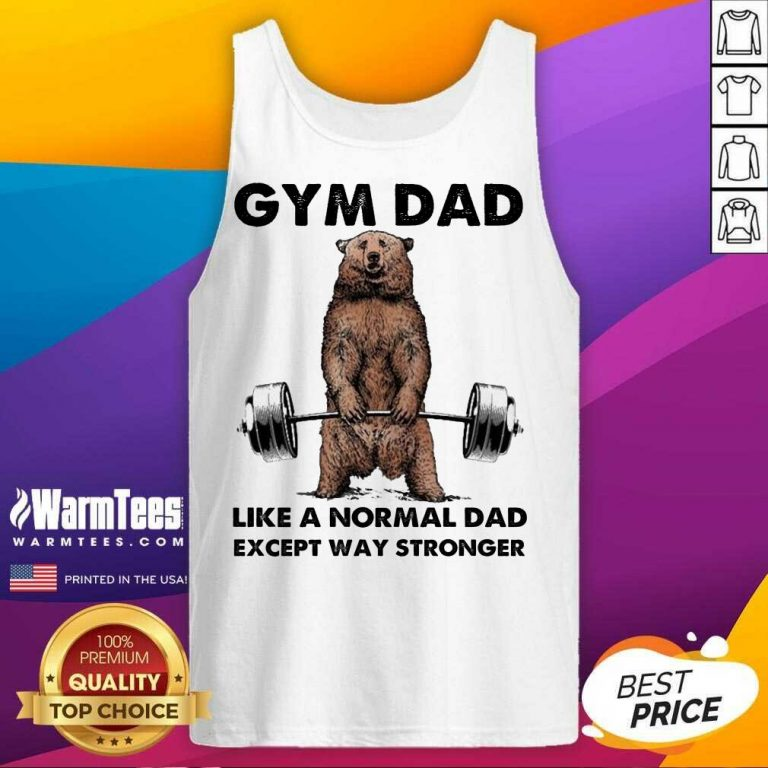 Fantastic Gym Dad Except Stronger 5 Tank Top