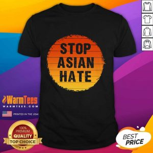 Fantastic Stop Asian Hate Color Great Shirt