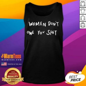 Fantastic Women Dont Owe You Great Tank Top