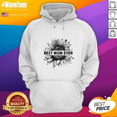 Best Mom Ever Sunflower Mother Day Hoodie