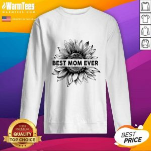 Best Mom Ever Sunflower Mother Day SweatShirt