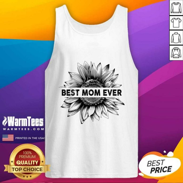 Best Mom Ever Sunflower Mother Day Tank Top