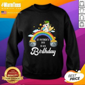 Birthday St Patricks Day Unicorn With Rainbow SweatShirt
