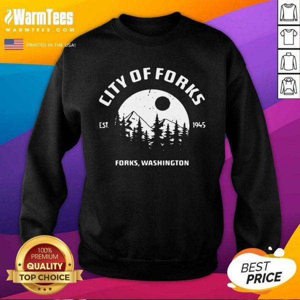 City Of Forks Forks Washington Est 1945 SweatShirt