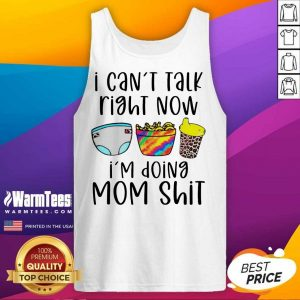 Funny I Can Talk Right Now Mom Happy Tank Top