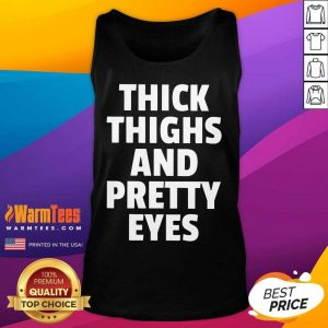 Funny I Think Thighs And Petty Eyes Tank Top
