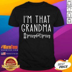 Funny Im That Grandma Sorrynotsorry 3 Shirt