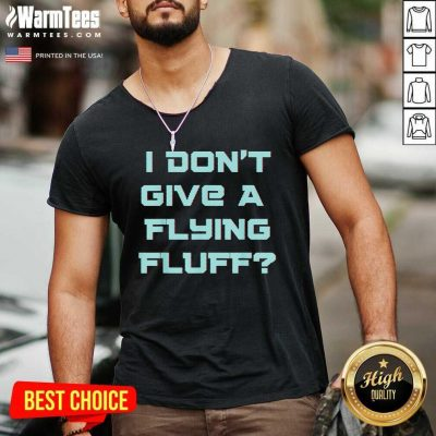 No Fluffs Given Cute Fluffy Idga Flying Fluff Joke Fun V-neck