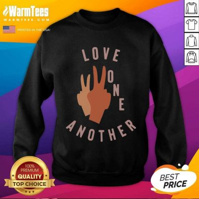 Funny Old Navy Love One Another 2021 Sweatshirt