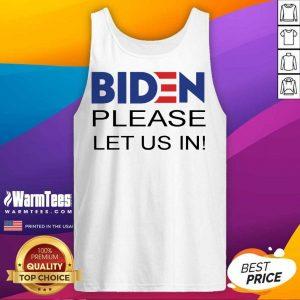 Good Biden Please Let Us President U.S Tank Top