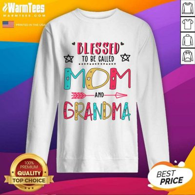 Blessed To Be Called Mom And Grandma Mother Day SweatShirt
