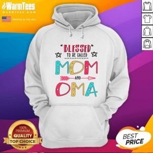 Blessed To Be Called Mom And OMA Mother Day Hoodie