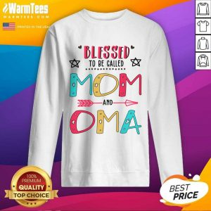Blessed To Be Called Mom And OMA Mother Day SweatShirt