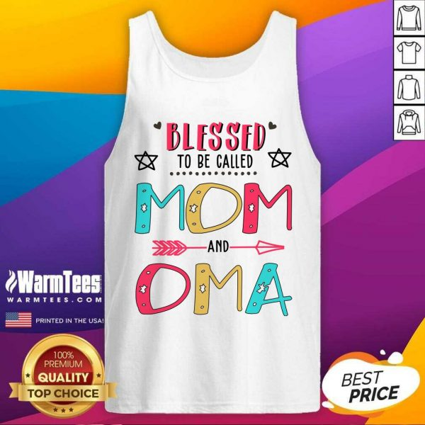 Blessed To Be Called Mom And OMA Mother Day Tank Top