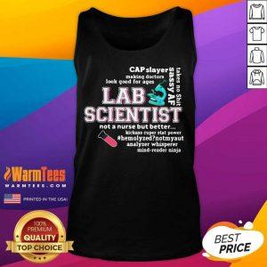 Cap Slayer Sassy Af Lab Scientist Not A Nurse But Better Tank Top