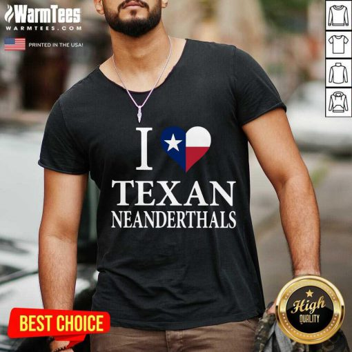 Happy I Love Texan Neanderthals Great 5 V-neck
