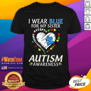 Hot Blue Autism Sister Awareness Shirt