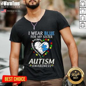 Hot Blue Autism Sister Awareness V-neck