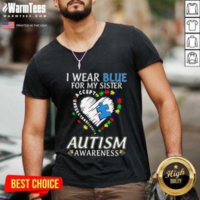 Hot Blue Autism Sister Awareness V-neck