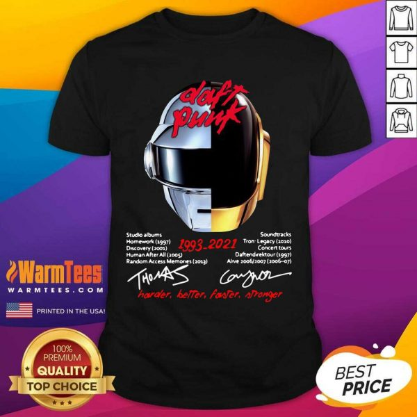 Daft Punk 1993 2021 Harder Better Faster Stronger Signatures Shirt