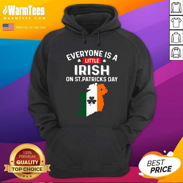 Everyone Is A Little Irish On St Patrick'S Day Ireland Flag Hoodie