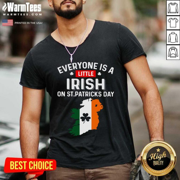 Everyone Is A Little Irish On St Patrick'S Day Ireland Flag V-neck