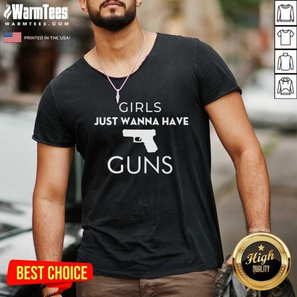 Girls Just Wanna Have Guns V-neck