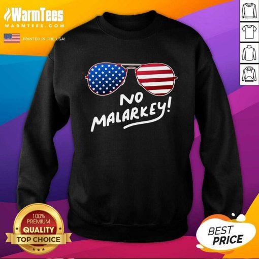 Hot Glasses American Flag No Malarkey 5 Sweatshirt