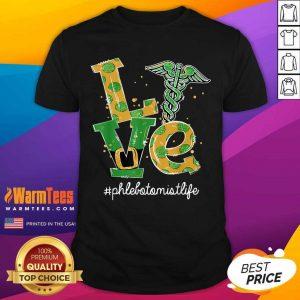 Love Nurse Phlebotomist Life St Patrick's Day Shirt