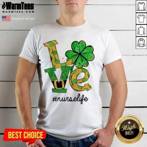 Love Shamrock Nurse Life Funny St Patrick's Day Shirt