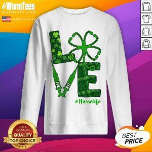 Love Stethoscope Syringe Nurse Life St Patrick's Day SweatShirt