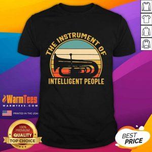The Instrument Of Intelligent People Vintage Shirt