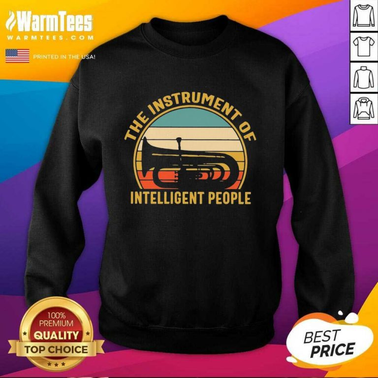 The Instrument Of Intelligent People Vintage SweatShirt