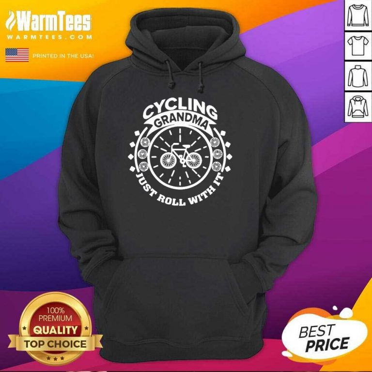Cycling Grandma Just Roll With It Hoodie