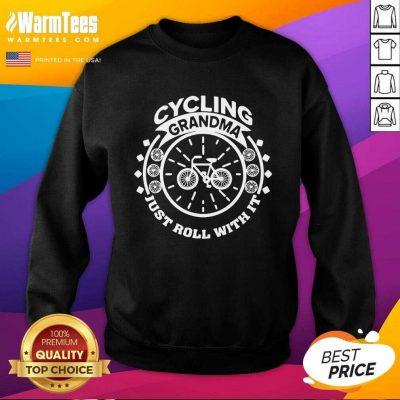 Cycling Grandma Just Roll With It SweatShirt