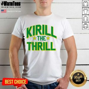 Nice Kirill The Thrill Over The Moon Shirt
