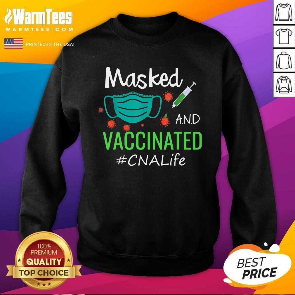 Masked And Vaccinated CNA Life SweatShirt